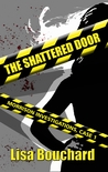 The Shattered Door by Lisa Bouchard