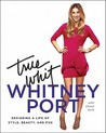 True Whit by Whitney Port