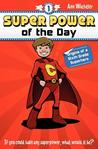 Super Power of the Day: Origins of a Sixth Grade Superhero