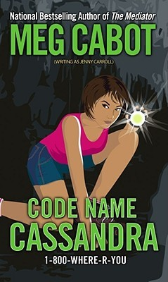 Code Name Cassandra (1-800-Where-R-You, #2)