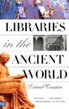 Libraries in the Ancient World by Lionel Casson