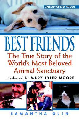 Best Friends: The True Story of the World's Most Beloved Animal Sanctuary