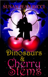 Dinosaurs &  Cherry Stems by Susan Jean Ricci