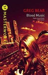 Blood Music (SF Masterworks, #40)
