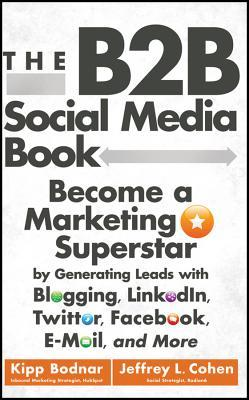 The B2B Social Media Book: Becoming a Marketing Superstar | Weekly Reads at The 1000th Voice blog
