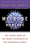 Microbe Hunters by Paul de Kruif