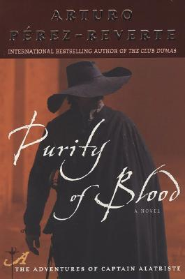 Purity of Blood (Adventures of Captain Alatriste #2)