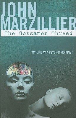 The Gossamer Thread by John S. Marzillier
