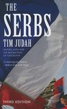 The Serbs: History, Myth and the Destruction of Yugoslavia