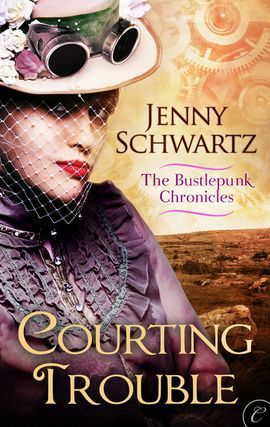 Courting Trouble (Bustlepunk Chronicles, #2)