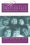 Raising An Emotionally Intelligent Child by John Gottman