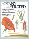 Botany Illustrated: Introduction to Plants, Major Groups, Flowering Plant Families