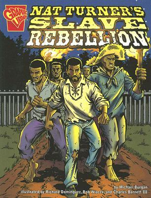 Nat Turners Slave Rebellion by Michael Burgan — Reviews ...