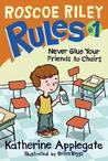 Roscoe Riley Rules #1 by Katherine Applegate