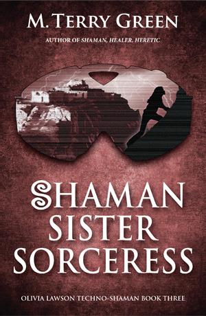 Shaman, Sister, Sorceress (Olivia Lawson, Techno-Shaman, #3)