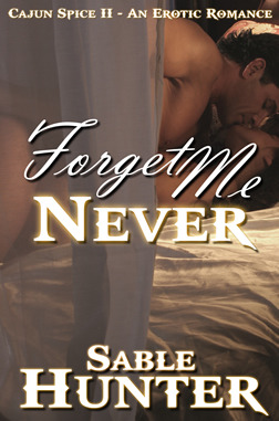 Forget Me Never (Hell Yeah! Cajun Style, #2)