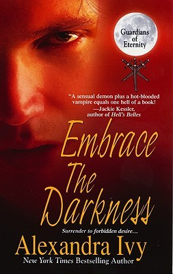 Embrace The Darkness (Guardians of Eternity, #2)  - Alexandra Ivy