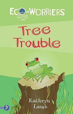 Tree Trouble (Eco Worriers)