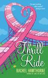 Thrill Ride by Rachel Hawthorne
