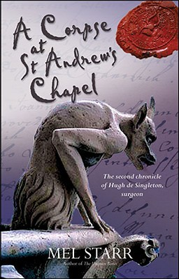 A Corpse at St Andrews Chapel (Hugh de Singleton, Surgeon Chronicles #2)