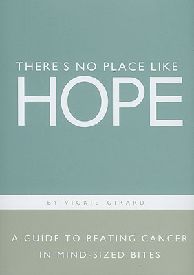 there 39 s no place like hope a guide to beating cancer in
