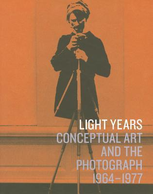 Light Years: Conceptual Art and the Photograph