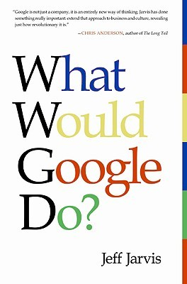 Jeff Jarvis' What Would Google Do