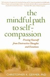 The Mindful Path to Self-Compassion by Christopher K. Germer