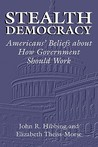 Stealth Democracy by John R. Hibbing