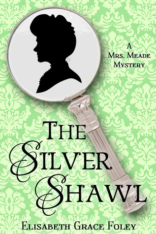 The Silver Shawl by Elisabeth Grace Foley