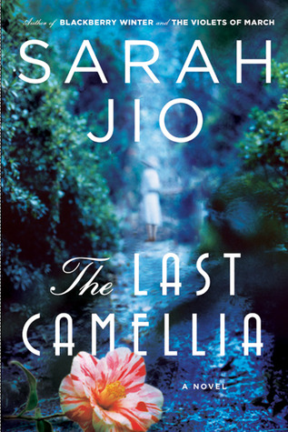 Release Day Feature + Giveaway! The Last Camellia by Sarah Jio