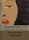 Immortal III: Stealer of Souls (Immortal, #3)
