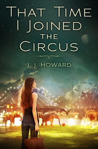 That Time I Joined the Circus by J.J. Howard