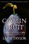 Goblin Fruit by Laini Taylor