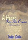 A Heart For The Ocean by Taylor Lakke