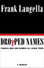 Dropped Names: Famous Men and Women As I Knew Them (Kindle Edition)