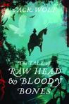 The Tale of Raw Head and Bloody Bones