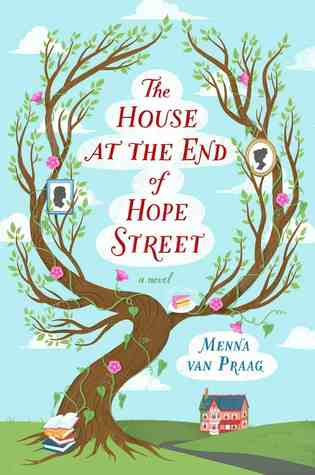 Release Day Feature + Giveaway! The House at the End of Hope Street by Menna van Praag