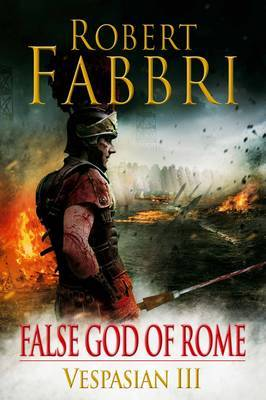 False God of Rome (Vespasian #3)  - Robert Fabbri
