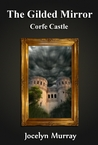 The Gilded Mirror: Corfe Castle (#1)