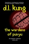 The Wardens of Punyu by D.L. Kung