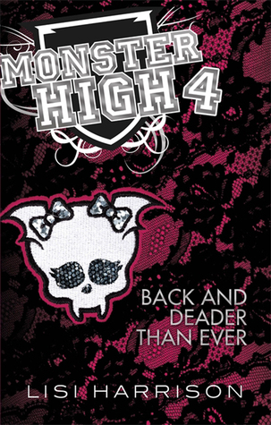 Back and Deader Than Ever (Monster High, #4)