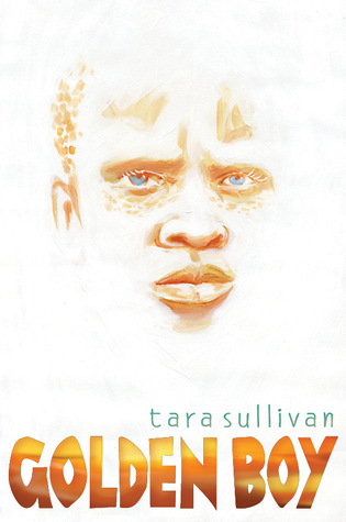 Golden Boy by Tara Sullivan is among YALSA's Top 10 young adult books of 2013 - peoplewhowrite