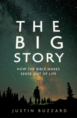 Big Story, The: How the Bible Makes Sense out of Life