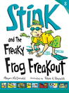 Stink and the Freaky Frog Freakout (Stink #8)