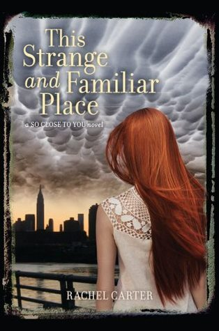 This Strange and Familiar Place (So Close to You, #2)