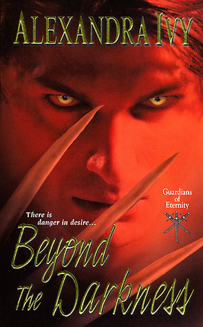 Beyond the Darkness (Guardians of Eternity #6)  - Alexandra Ivy