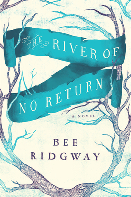 Early Review – The River of No Return by Bee Ridgway