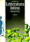 Letteratura latina: manuale storico dalle origini alla fine dell'impero romano