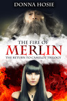 The Fire of Merlin by Donna Hosie